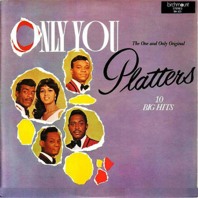 The Platters Only You (And You Alone)